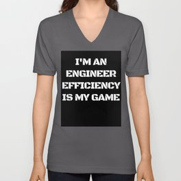 I'm an Engineer Efficiency is My Game Unisex V-Neck