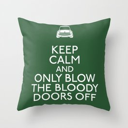 Only blow the bloody doors off Throw Pillow