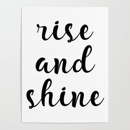 Rise And Shine, Gift Idea, Inspirational Quote, Motivational Quote, Modern Art Poster