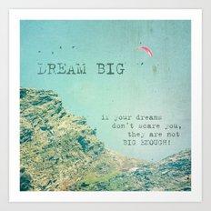 Dream Big Art Print