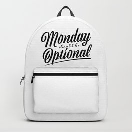 Monday should be optional Backpack