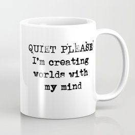 Quiet Please ... I'm creating worlds with my mind  Mug