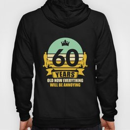 60 Years Old Funny Gift Idea 60. Birthday Present Hoody