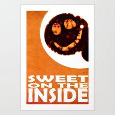 sweet on the inside Art Print