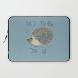 DON'T FUCKING TOUCH ME Laptop Sleeve