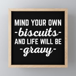 Life Will Be Gravy Funny Quote Framed Mini Art Print