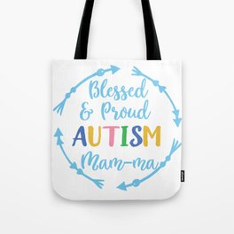 Blessed and Proud Autism Mam Ma Awareness design Tote Bag