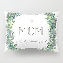 Garland for Mom Pillow Sham