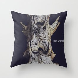 Tenacious. Throw Pillow