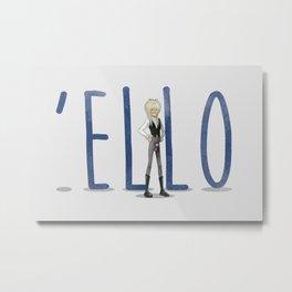 'Ello Metal Print