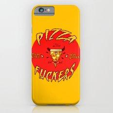 Pizza Fuckers iPhone 6s Slim Case