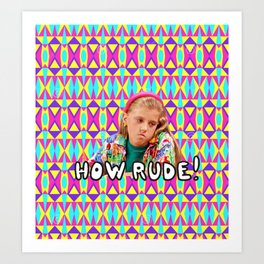 How rude! Art Print