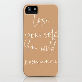Lose yourself in wild Romance | Typography art | Beautiful quote wall art minimalistic Coral Orange iPhone Case