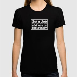 Stay out of the Forest - MFM T-shirt