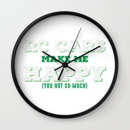 RC Cars Make Me Happy (You Not So Much) Wall Clock