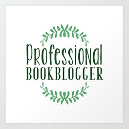 Professional Bookblogger - White w Green Art Print