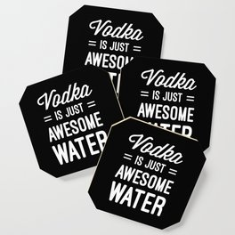 Vodka Awesome Water Funny Quote Coaster