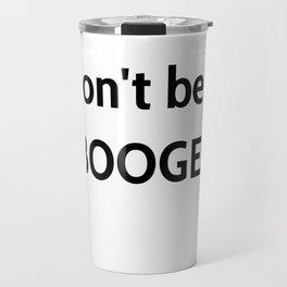 Booger Travel Mug