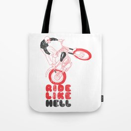 ride like hell Tote Bag