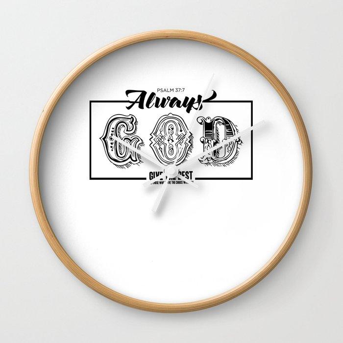 ALWAYS GOD Wall Clock
