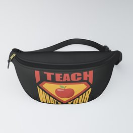 I Teach What's Your Super power  Funny Superhero Gift  Fanny Pack