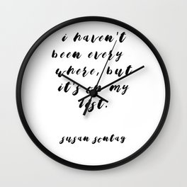 I haven't been everywhere // Susan Sontag Wall Clock