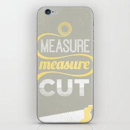 Measure Twice Cut Once iPhone Skin