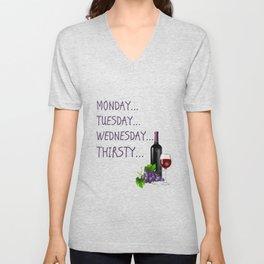 Monday, Tuesday, Wednesday, Thirsty - Wine Unisex V-Neck
