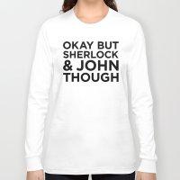 johnlock Long Sleeve T-shirts featuring Sherlock and John Though by HipsterFangirl