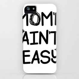 Show Mom'n Ain't Easy Funny Mom Mother's Day Gifts iPhone Case