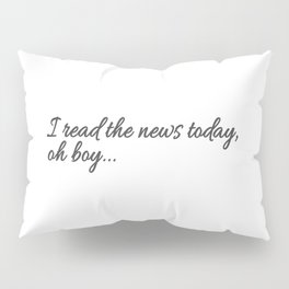 I read the news Pillow Sham