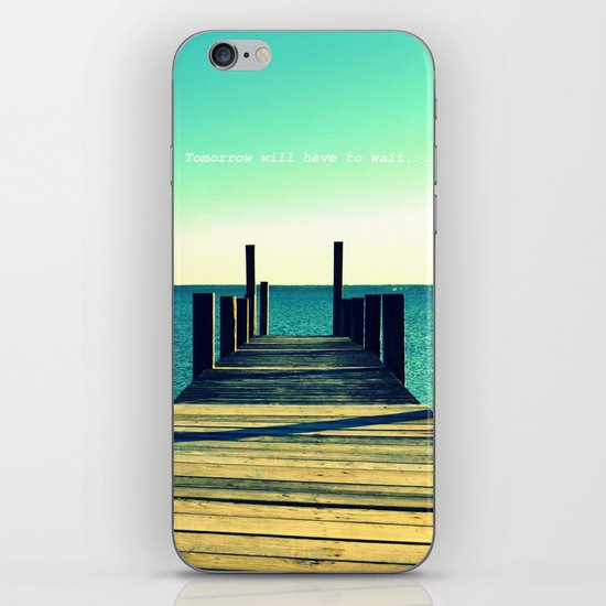Tomorrow Will Have to Wait iPhone & iPod Skin