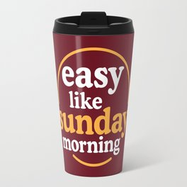 Easy like sunday morning Travel Mug