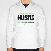 hustle Hoodies featuring The Hustle by Chris Piascik