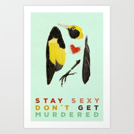 Stay Sexy Don't Get Murdered Art Print