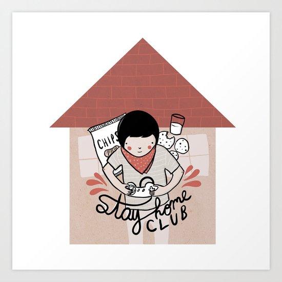 Stay Home Club (alternate) Art Print