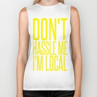 murray Biker Tanks featuring Don't Hassle Me I'm Local  |  Bill Murray by Silvio Ledbetter