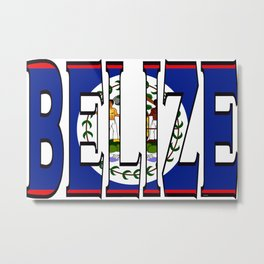 Belize Font with Belizean Flag Metal Print