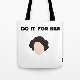 Do It For Her Tote Bag