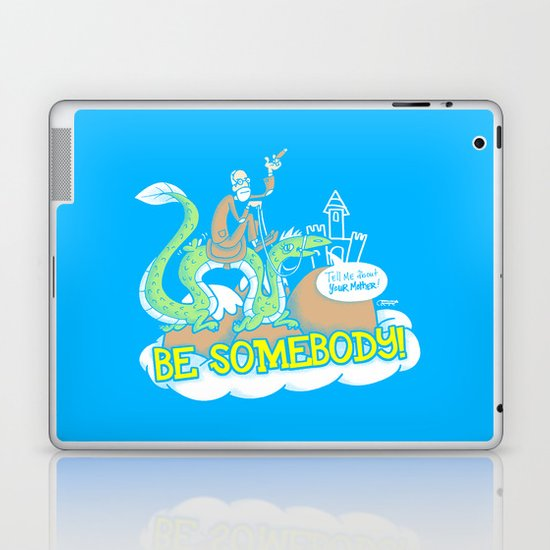 Be Somebody! Laptop & iPad Skin