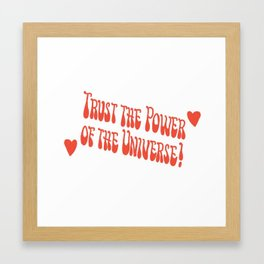 trust the power of the universe Framed Art Print