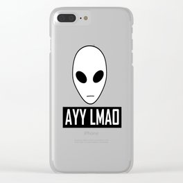 Ayy Lmao Clear iPhone Case