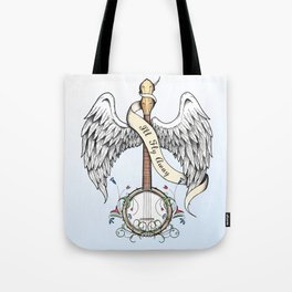 I'll Fly Away Tote Bag