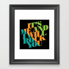 It's Me and I will Rock You!  Framed Art Print