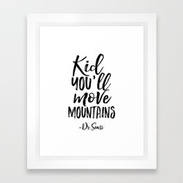 NURSERY WALL DECOR,Kid You'll Move Mountains,Dr.Seuss Quote,Kids Gift,Typography Print,Children Framed Art Print