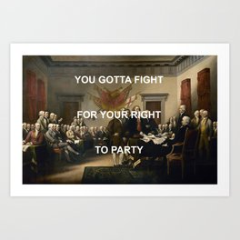 Fight For Your Independence Art Print