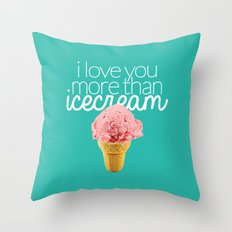 I love you more than icecream Throw Pillow