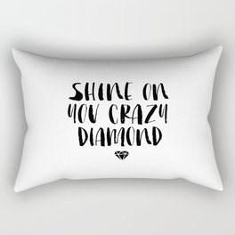 Shine on You Crazy Diamond black and white monochrome typography poster design home wall decor Rectangular Pillow