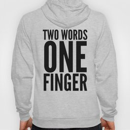 Two Words One Finger Hoody