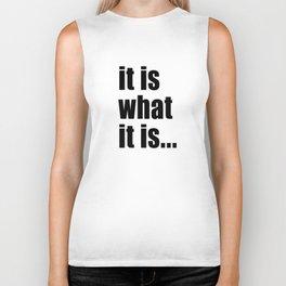it is what it is (on white) Biker Tank